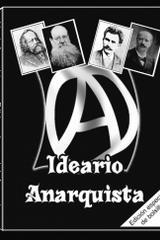 Ideario anarquista -  Bakunin, Kropotkin, Malatesta y Faure - La voz de la anarquía