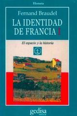 La identidad de Francia I - Fernand Braudel - Editorial Gedisa