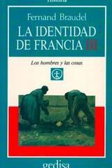 La identidad de Francia III - Fernand Braudel - Editorial Gedisa