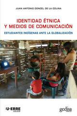 Identidad étnica y medios de comunicación - Juan Antonio Doncel de la Colina - Editorial Gedisa