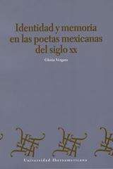 Identidad y Memoria en Las Poetas Mexicanas Del Siglo XX - Gloria Vergara - Ibero