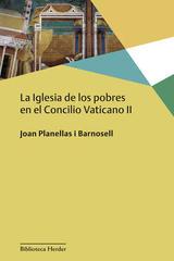 Iglesia de los pobres en el Concilio Vaticano II - Joan Planellas - Herder