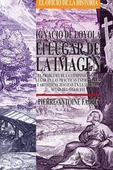 Ignacio de Loyola. El lugar de la imagen - Pierre-Antoine Fabre - Ibero