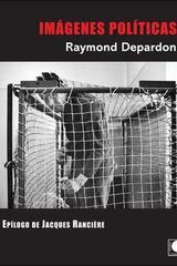 Imágenes políticas - Raymond Depardon - Casus Belli