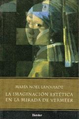 La Imaginación estética en la mirada de Vermeer - María Noel Lapoujade - Herder México
