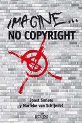 Imagine... NO COPYRIGHT - Joost Smiers - Editorial Gedisa