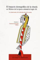 El Impacto demográfico de la viruela en México de la época colonial al siglo XX - Chantal Cramaussel - Colmich