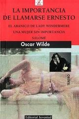 La importancia de llamarse Ernesto - Oscar Wilde - Editorial Juventud
