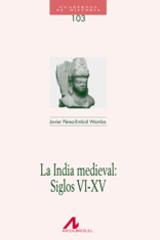 La India medieval: siglos VI-XV - Javier Pérez-Embid Wamba - Arco