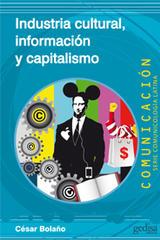 Industria cultural, información y capitalismo - César Bolaño - Editorial Gedisa