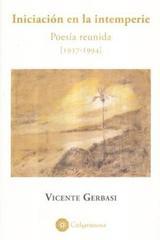Iniciación en la intemperie - Vicente Gerbasi - Calygramma