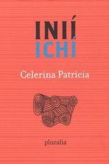 Esencia del camino  /  Inií ichí - Patricia Celerina - Pluralia