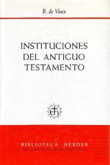 Instituciones del Antiguo Testamento - Roland de Vaux - Herder