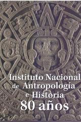 Instituto Nacional de Antropología e Historia -  AA.VV. - Inah