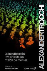 La insurrección invisible de un millón de mentes - Alexander Trocchi - Capitán Swing