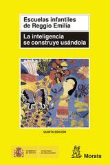 La inteligencia se construye usándola - Escuelas infantiles de Reggio Emilia - Morata