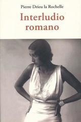 Interludio romano, el - Pierre Drieu La Rochelle - Olañeta