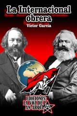 La internacional obrera - Víctor García - La voz de la anarquía