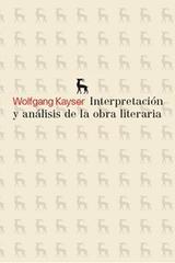Interpretación y análisis de la obra literaria - Wolfgang Johannes Kayser - Gredos