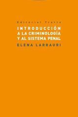 Introducción a la criminología y al sistema penal - Elena Larrauri - Trotta