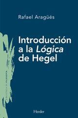 Introducción a la Lógica de Hegel - Rafael Aragüés - Herder