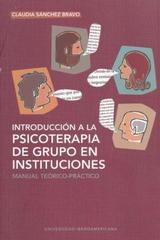 Introducción a la psicoterapia de grupos en instituciones - Claudia Sánchez Bravo - Ibero