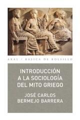 Introducción a la sociología del mito griego - José Carlos Bermejo Barrera - Akal