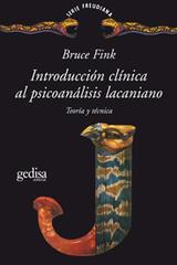 Introducción clínica al psicoanálisis lacaniano - Bruce Fink - Editorial Gedisa
