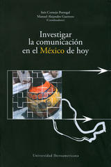 Investigar la comunicación en el México de hoy - Inés Cornejo Portugal - Ibero