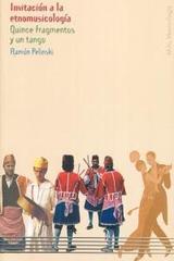 Invitación a la Etnomusicología - Ramón Pelinski - Akal
