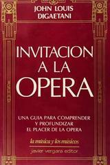 Invitación a la ópera - John Louis Digaetani -  AA.VV. - Otras editoriales