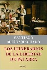 Los Itinerarios de la libertad de palabra - Santiago Munoz Machado - Critica