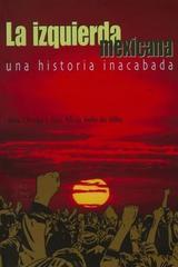 La izquierda mexicana, una historia inacabada -  AA.VV. - Itaca