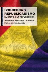 Izquierda y republicanismo - Armando Fernández Steinko - Akal