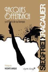 Jacques Offenbach y el París de su tiempo - Siegfried Kracauer - Capitán Swing