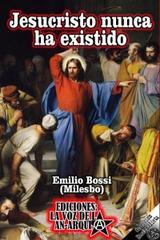 Jesucristo nunca ha existido - Emilio Bossi - La voz de la anarquía