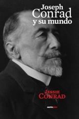 Joseph Conrad y su mundo - Jessie Conrad - Sexto Piso