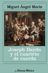 Joseph Haydn y el cuarteto de cuerda - Miguel Ángel Marín - Alianza editorial