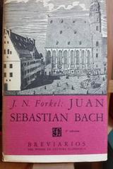 Juan Sebastian Bach - J.N. Forkel - Fondo de Cultura Económica