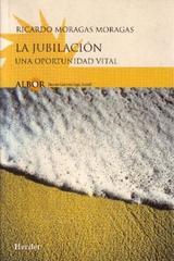 La Jubilación - Ricardo Moragas Moragas - Herder