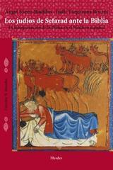 Los judíos de la Sefarad ante la biblia - Ángel Sáenz-Badillo - Herder