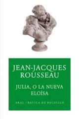 Julia, o la nueva Eloísa - Jean-Jacques Rousseau - Akal