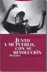 Junto a mi pueblo, con su revolución - Fernando Cardenal - Trotta