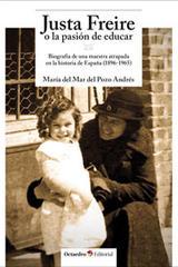 Justa Freire o la pasión de educar - María del Mar del Pozo Andrés - Octaedro