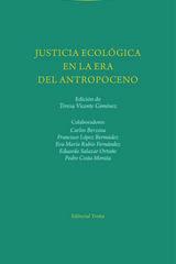 Justicia ecologica en la era del Antropoceno -  AA.VV. - Trotta