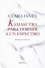 Kamasutra para dormir a un espectro - Clara Janés - Siruela