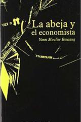 La abeja y el economista - Yann Moulier Boutang - Traficantes de sueños