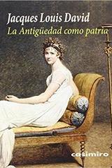 La antigüedad como patria - Jacques Louis David - Casimiro