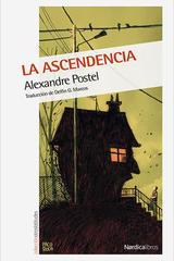 La ascendencia - Alexandre Postel - Nórdica