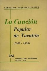 La canción popular de Yucatán - Gerónimo Baqueiro Foster -  AA.VV. - Otras editoriales